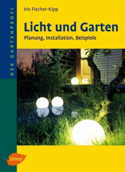licht und garten von iris fischer kipp buch. Black Bedroom Furniture Sets. Home Design Ideas