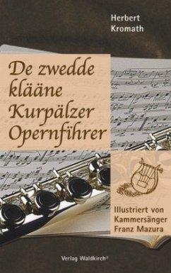 De zwedde klääne Kurpälzer Opernfihrer