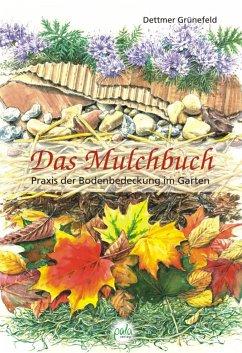 Das Mulchbuch - Grünefeld, Dettmer