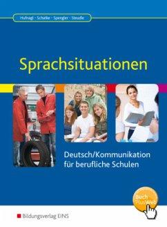 Sprachsituationen. Deutsch/Kommunikation für berufliche Schulen - Hufnagl, Gerhard; Schatke, Martin; Spengler, Franz Karl; Steudle, Ursula