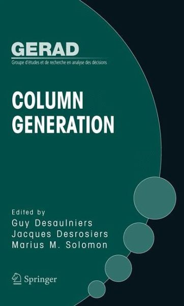 Column Generation - Desaulniers, Guy / Desrosiers, Jacques / Solomon, Marius M. (eds.)