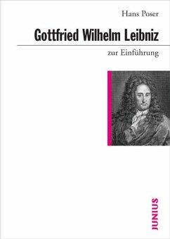 Gottfried Wilhelm Leibniz zur Einführung - Poser, Hans