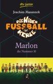 Marlon, die Nummer 10 / Die Wilden Fußballkerle Bd.10