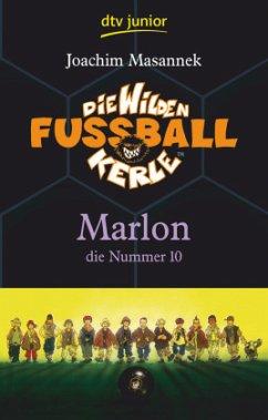Marlon, die Nummer 10 / Die Wilden Fußballkerle Bd.10 - Masannek, Joachim