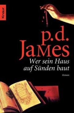 Wer sein Haus auf Sünden baut - James, P. D.