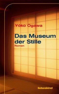 Das Museum der Stille - Ogawa, Yoko