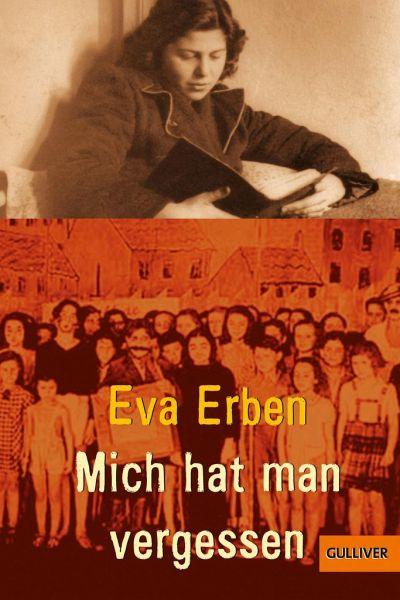 eva erben-Mich hat man vergessen: Erinnerungen eines jüdischen Mädchens
