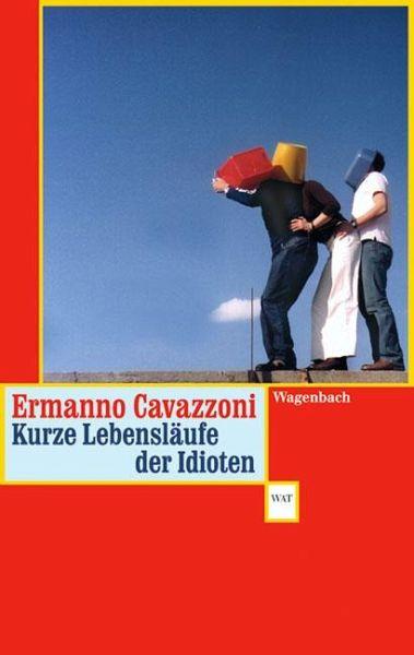 Kurze Lebensläufe der Idioten - Cavazzoni, Ermanno
