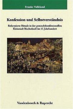 Konfession und Selbstverständnis - Volkland, Frauke