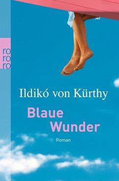 Blaue Wunder - Kürthy, Ildikó von