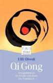 Qi Gong. Energiebalance für Körper und Seele