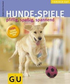Hunde-Spiele - Eiltert-Overbeck, Brigitte