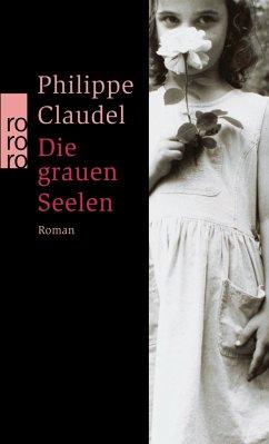 Die grauen Seelen - Claudel, Philippe