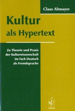 Kultur als Hypertext - Altmayer, Claus