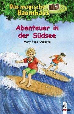Abenteuer in der Südsee / Das magische Baumhaus Bd.26 - Osborne, Mary Pope