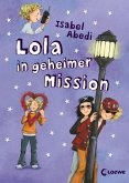 Lola in geheimer Mission / Lola Bd.3