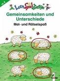 Gemeinsamkeiten und Unterschiede / LernSpielZwerge, Mal- und Rätselspaß