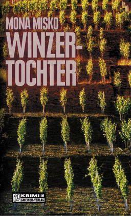 Winzertochter - Dritter Contoli-Heinzgen-Krimi - Misko, Mona