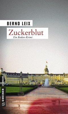 Zuckerblut / Oskar Lindt's zweiter Fall - Leix, Bernd