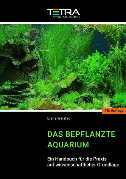 Das bepflanzte Aquarium - Walstad, Diana