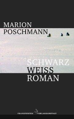 Schwarzweißroman - Poschmann, Marion