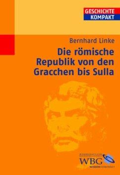 Die römische Republik von den Gracchen bis Sulla - Linke, Bernhard