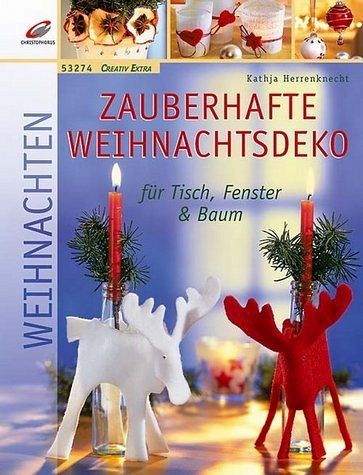 zauberhafte weihnachtsdeko f r tisch fenster baum von kathja herrenknecht buch. Black Bedroom Furniture Sets. Home Design Ideas