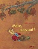 Maus, pass auf! Eine Herbstgeschichte