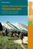 Kreuz und quer durchs Toggenburg. Mit Serviceteil