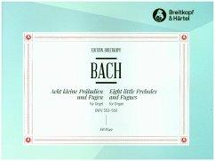 8 kleine Präludien und Fugen BWV 553-560, Orgel - Bach, Johann Sebastian