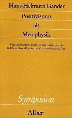 Positivismus als Metaphysik - Gander, Hans-Helmuth
