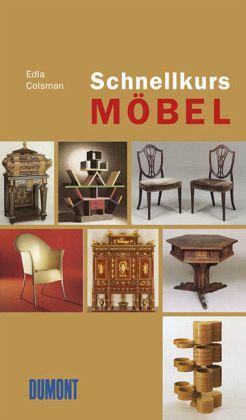 schnellkurs m bel von edla colsman taschenbuch. Black Bedroom Furniture Sets. Home Design Ideas