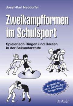 Zweikampfformen im Schulsport - Neudorfer, Josef-Karl