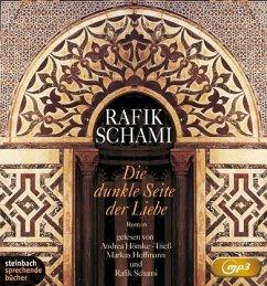 Die dunkle Seite der Liebe, 2 MP3-CD - Schami, Rafik