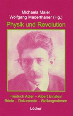 Friedrich Adler - Albert Einstein. Physik und Revolution - Adler, Friedrich; Einstein, Albert