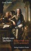 Moritz von Sachsen - Marschall von Frankreich