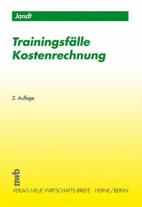 Trainingsfälle Kostenrechnung - Jandt, Jürgen