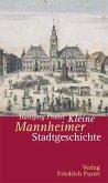 Kleine Mannheimer Stadtgeschichte
