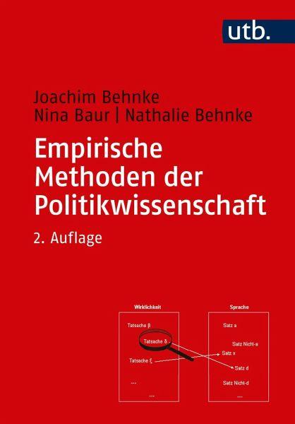 Empirische Methoden der Politikwissenschaft - Behnke, Joachim; Baur, Nina; Behnke, Nathalie
