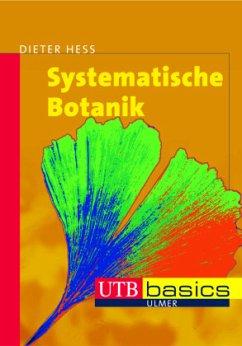 Systematische Botanik - Heß, Dieter