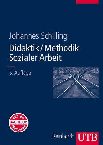 Didaktik / Methodik Sozialer Arbeit - Schilling, Johannes