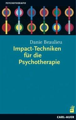 Impact-Techniken für die Psychotherapie - Beaulieu, Danie