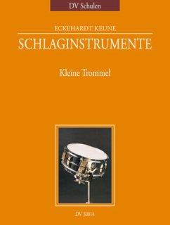 Kleine Trommel / Schlaginstrumente, Ein Schulwerk Tl.1 - Keune, Eckehardt