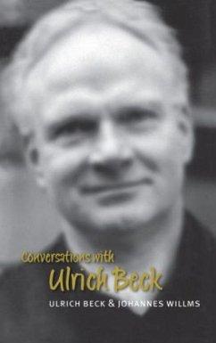 Conversations with Ulrich Beck - Beck, Ulrich; Willms, Johannes