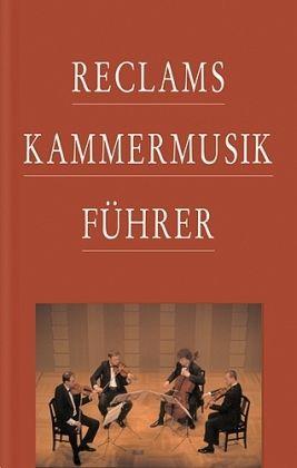 Reclams Kammermusikführer - Werner-Jensen, Arnold (Hrsg.)