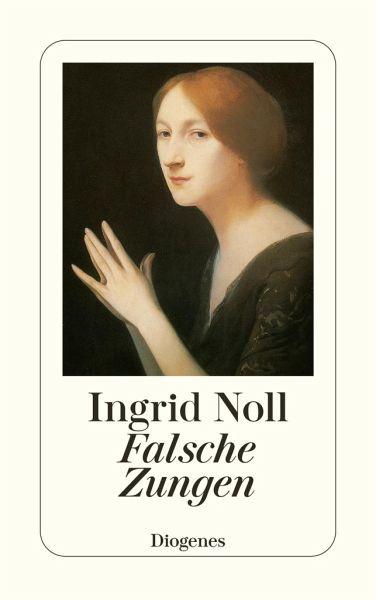 Falsche Zungen - Noll, Ingrid