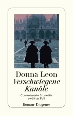 Verschwiegene Kanäle / Commissario Brunetti Bd.12 - Leon, Donna