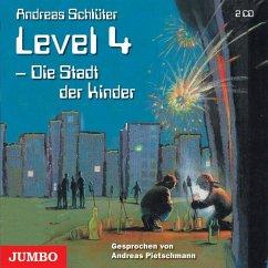 Die Stadt der Kinder / Die Welt von Level 4 Bd.1 (2 Audio-CDs) - Schlüter, Andreas