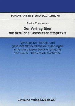 Der Vertrag über die ärztliche Gemeinschaftspraxis - Trautmann, Arnim