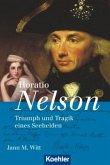 Horatio Nelson: Triumph und Tragik eines Seehelden